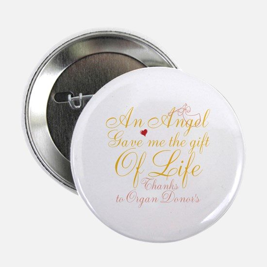 """An Angel Gave Me The Gift Of Life 2.25"""" Button"""