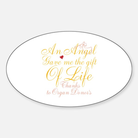 An Angel Gave Me The Gift Of Life Sticker (Oval)