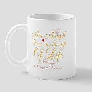 An Angel Gave Me The Gift Of Life Mug