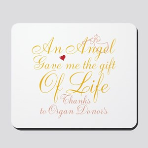 An Angel Gave Me The Gift Of Life Mousepad
