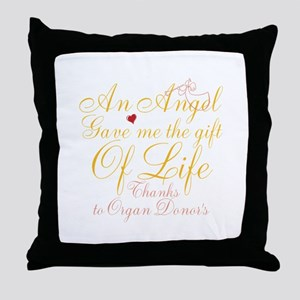 An Angel Gave Me The Gift Of Life Throw Pillow