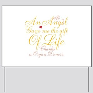 An Angel Gave Me The Gift Of Life Yard Sign