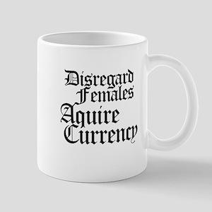 Disregard females acquire currency Mug
