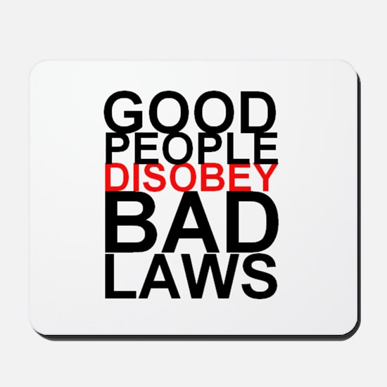 Good People Disobey Bad Laws Mousepad