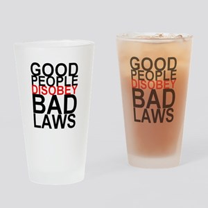 Good People Disobey Bad Laws Drinking Glass
