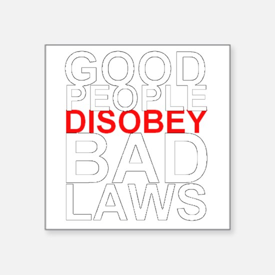 Good People Disobey Bad Laws (white text) Sticker