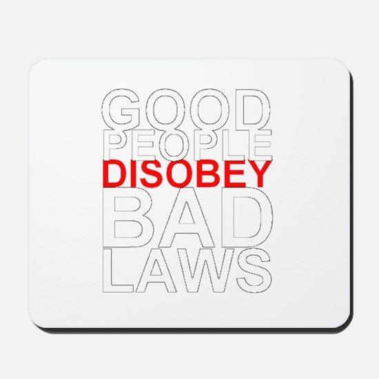 Good People Disobey Bad Laws (white text) Mousepad