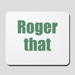Roger That Mousepad