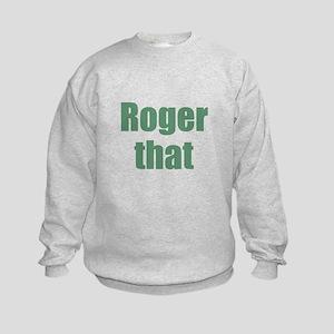 Roger That Sweatshirt
