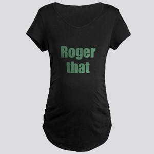 Roger That Maternity T-Shirt