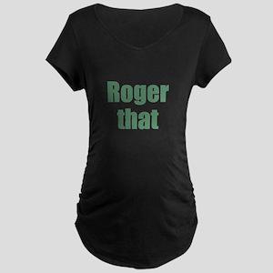 Roger That Maternity T-Shirt
