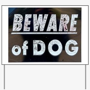 Beware of.... Yard Sign