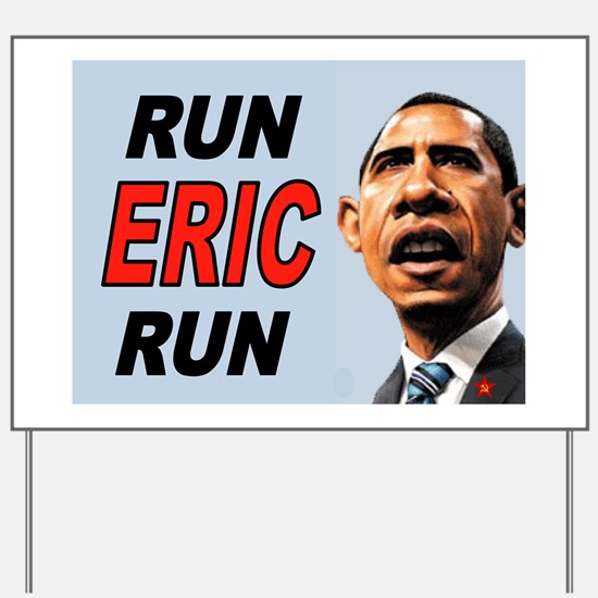 ERIC HOLDER RUNS Yard Sign