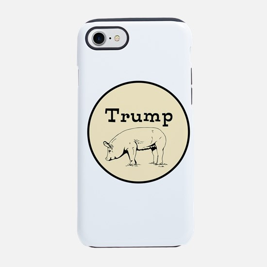 Trump pig, anti tump iPhone 7 Tough Case