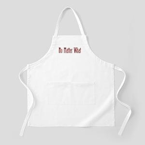 No matter what BBQ Apron