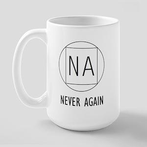 NA Never again Large Mug