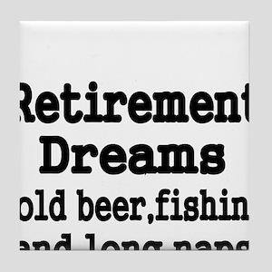Retirement Dreams Tile Coaster
