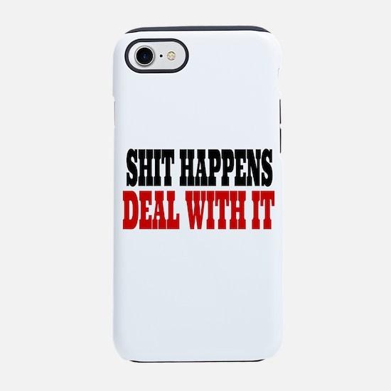 Shit Happens Deal With It iPhone 7 Tough Case