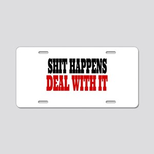 Shit Happens Deal With It Aluminum License Plate