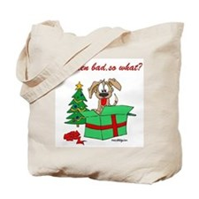 I've been bad,so what? Tote Bag