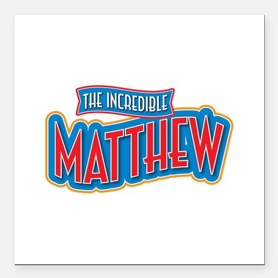 """The Incredible Matthew Square Car Magnet 3"""" x 3"""""""