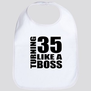 Turning 35 Like A Boss Birthday Cotton Baby Bib