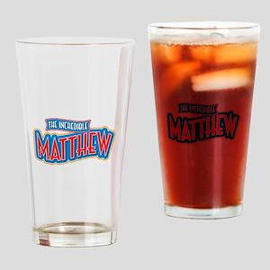 The Incredible Matthew Drinking Glass