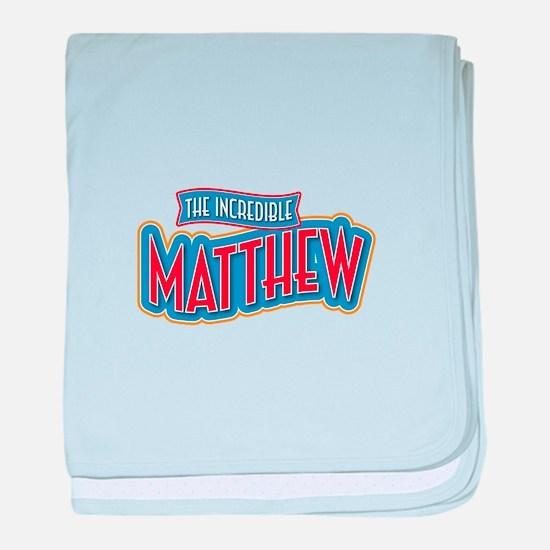The Incredible Matthew baby blanket