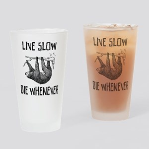 Live Slow. Die Whenever Drinking Glass