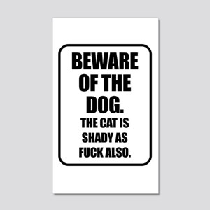 Beware of the Dog The Cat is Shady as Fuck Also Wa