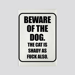 Beware of the Dog The Cat is Shady as Fuck Also Re