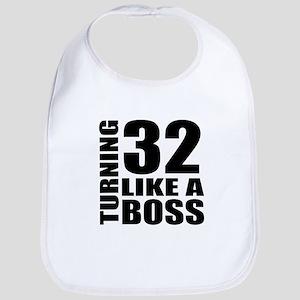Turning 32 Like A Boss Birthday Cotton Baby Bib