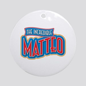 The Incredible Matteo Ornament (Round)
