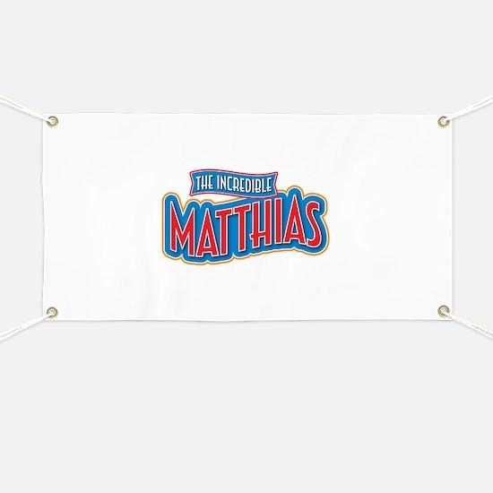 The Incredible Matthias Banner