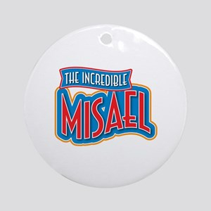 The Incredible Misael Ornament (Round)
