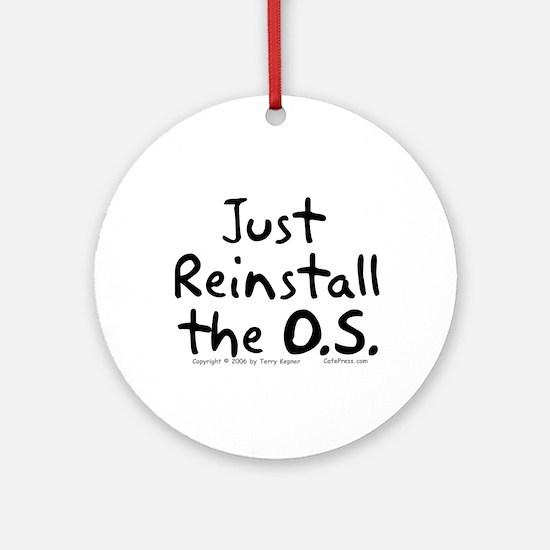 Just Reinstall... Ornament (Round)