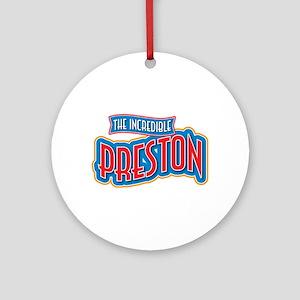 The Incredible Preston Ornament (Round)