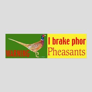 I brake phor pheasants Wall Decal