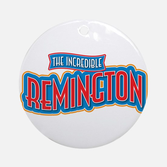 The Incredible Remington Ornament (Round)