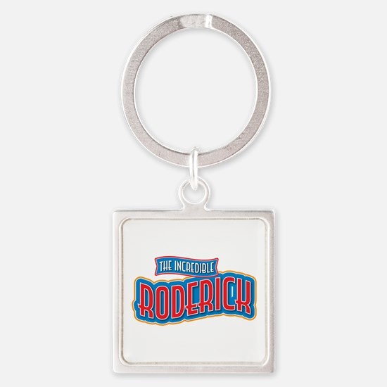 The Incredible Roderick Keychains