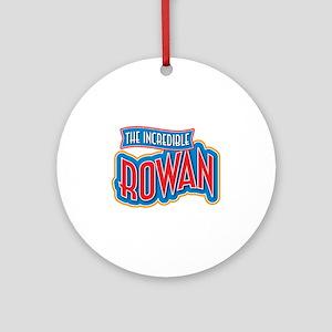 The Incredible Rowan Ornament (Round)