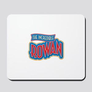 The Incredible Rowan Mousepad