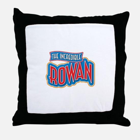 The Incredible Rowan Throw Pillow