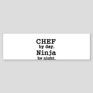 CHEF by day Bumper Sticker