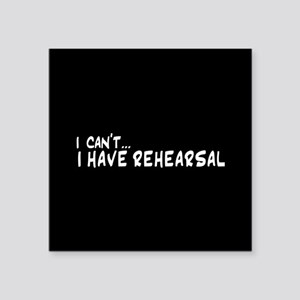 I can't...I have rehearsal Sticker