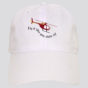 Fly It Like You Stole It! Cap