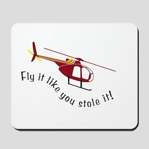 Fly It Like You Stole It! Mousepad