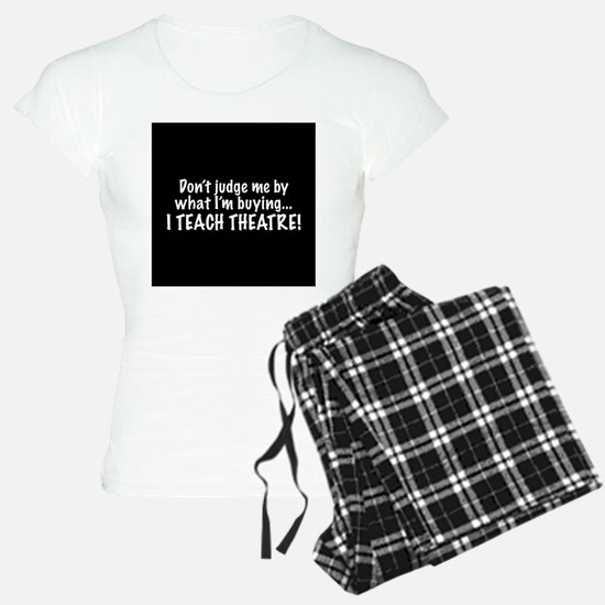 Don't judge...I teach theatre! Pajamas