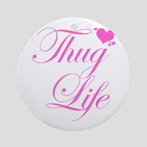 Baby Girl THUG LIFE Round Ornament