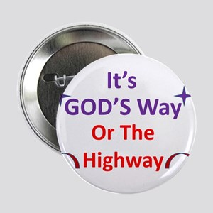 """It's GOD'S Way Or The Highway 2.25"""" Button"""
